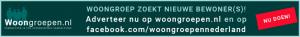 Woongroep zoekt nieuwe bewoners! Adverteer nu op woongroepen.nl en op facebook.com/woongroepennederland. Doe het nu meteen