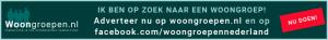 Ik ben op zoek naar een woongroep! Adverteer nu op woongroepen.nl en op facebook.com/woongroepennederland. Doe het nu meteen